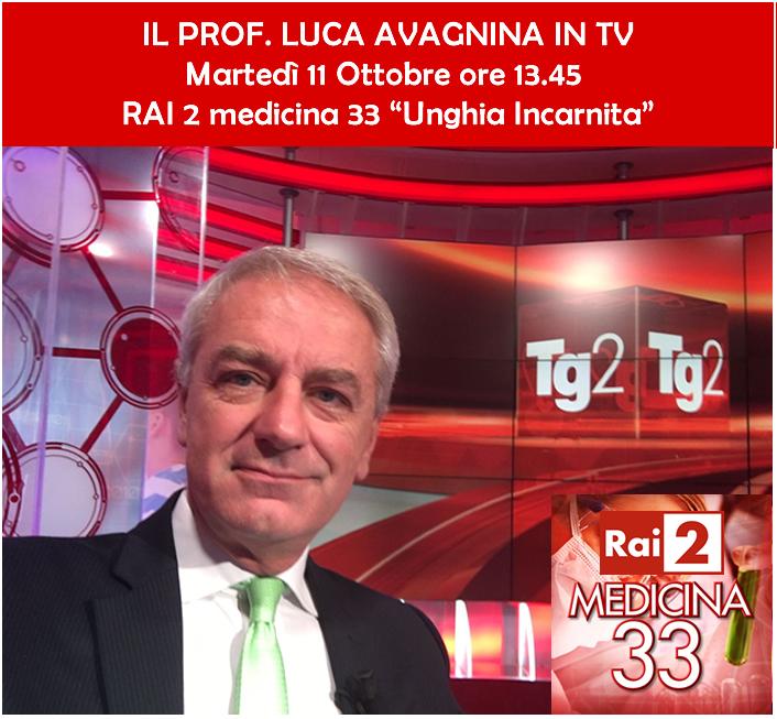 Unghia incarnita il Prof. Luca Avagnina Martedi 10 Ottobre 13 : 45 Su Rai 2 Medicina 33